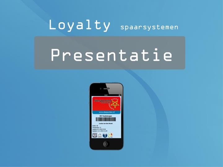 Introductie Loyalty spaarsysteem