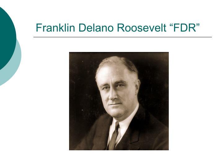 """Franklin Delano Roosevelt """"FDR"""""""
