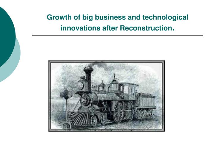 Growth of big business and technological