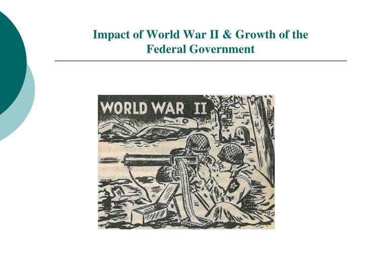 Impact of World War II & Growth of the