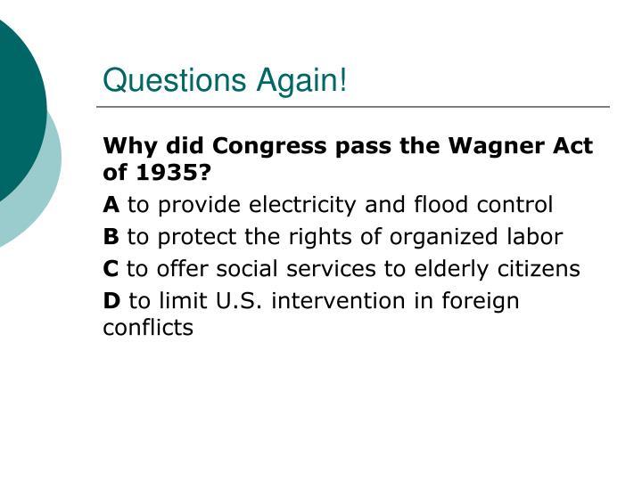 Questions Again!