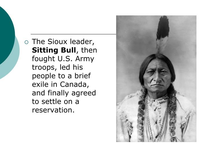 The Sioux leader,