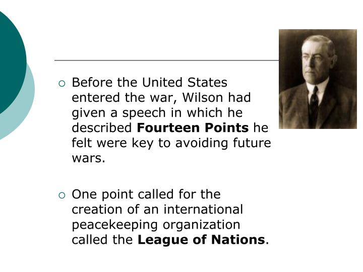 Before the United States entered the war, Wilson had given a speech in which he described