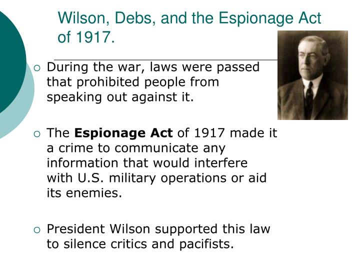 Wilson, Debs, and the Espionage Act of 1917.