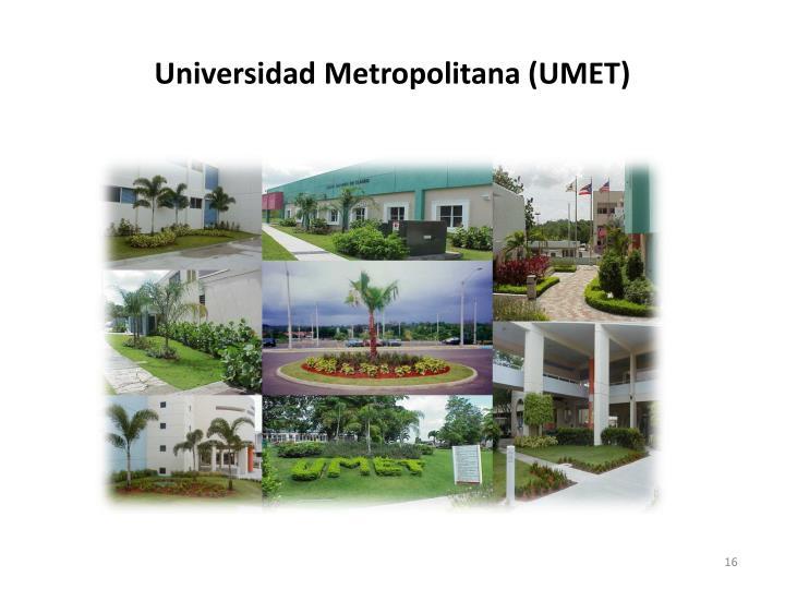 Universidad Metropolitana (UMET)