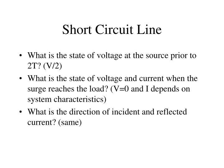 Short Circuit Line