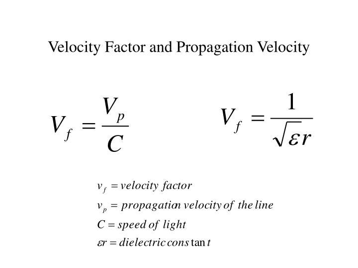 Velocity Factor and Propagation Velocity