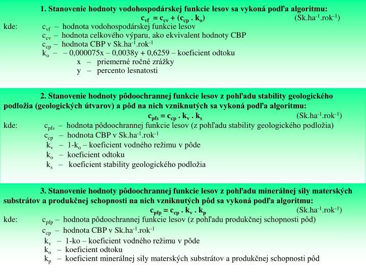 1. Stanovenie hodnoty vodohospodárskej funkcie lesov sa vykoná podľa algoritmu: