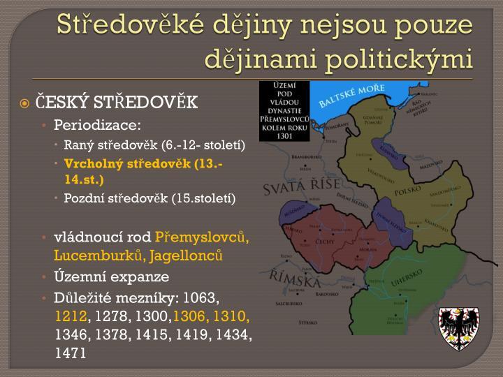 Středověké dějiny nejsou pouze dějinami politickými