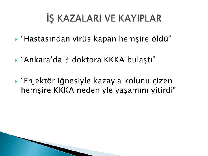 İŞ KAZALARI VE KAYIPLAR