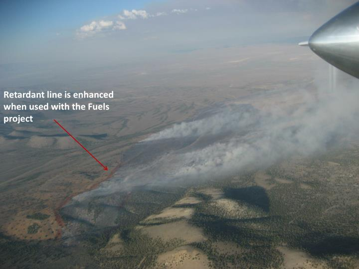 Retardant line is enhanced when used with the Fuels project