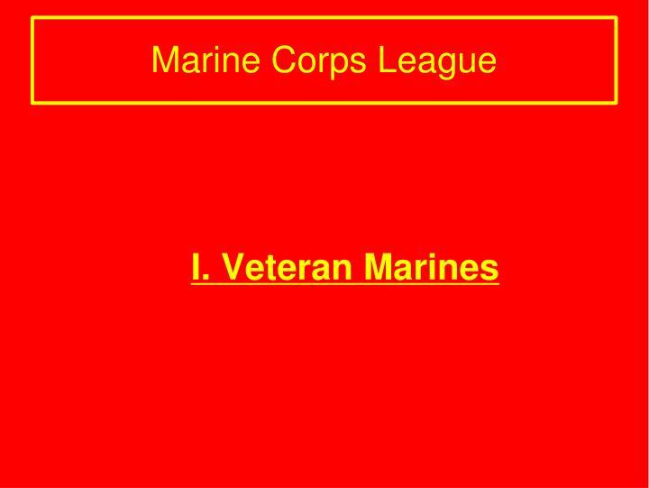 I. Veteran Marines
