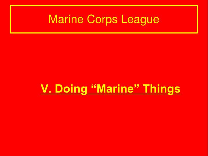 "V. Doing ""Marine"" Things"
