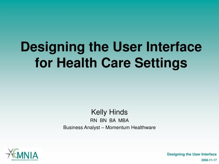 Designing the user interface for health care settings