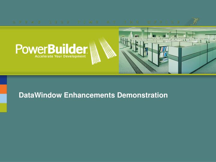 DataWindow Enhancements Demonstration