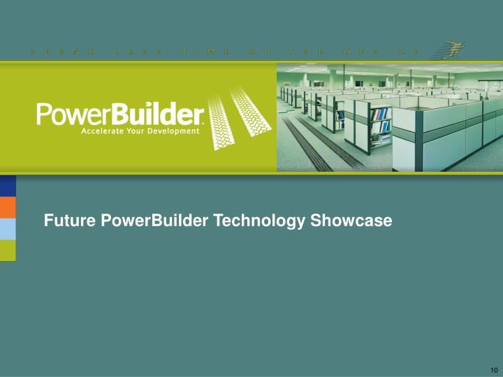 Future PowerBuilder Technology Showcase