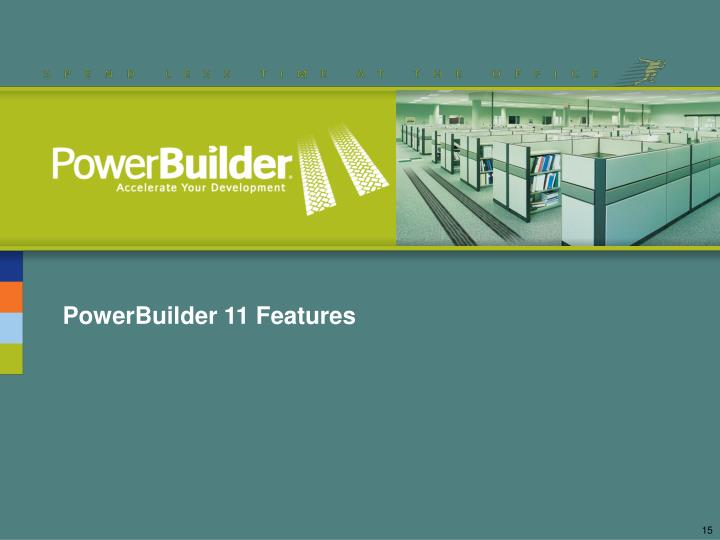PowerBuilder 11 Features