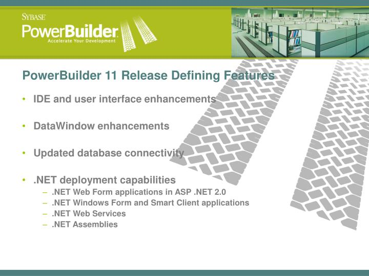 PowerBuilder 11 Release Defining Features