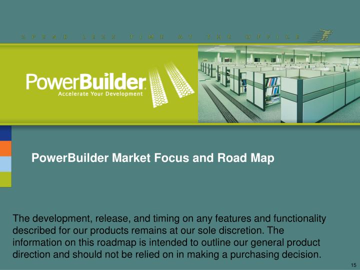 PowerBuilder Market Focus and Road Map