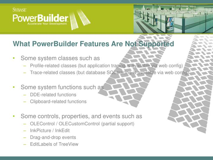 What PowerBuilder Features Are Not Supported