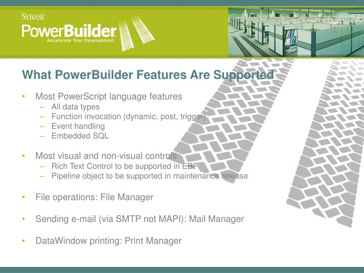 What PowerBuilder Features Are Supported