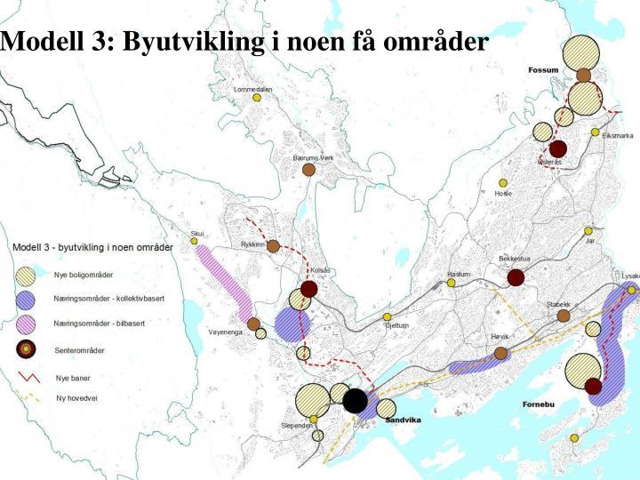 Modell 3: Byutvikling i noen få områder