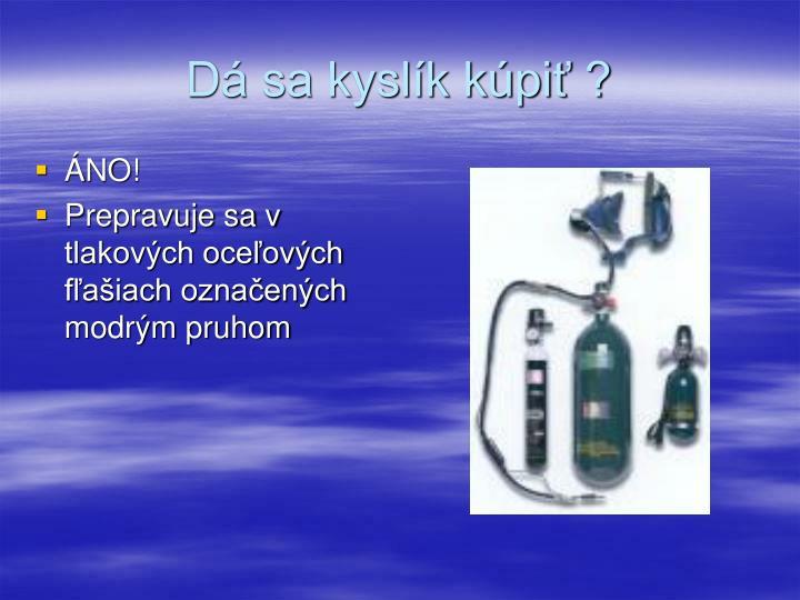 Dá sa kyslík kúpiť ?
