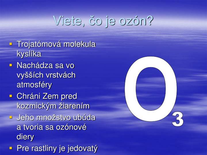 Viete, čo je ozón?