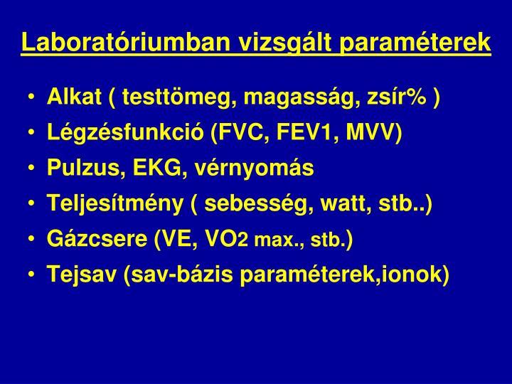 Laboratóriumban vizsgált paraméterek