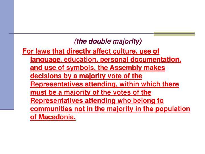 (the double majority)