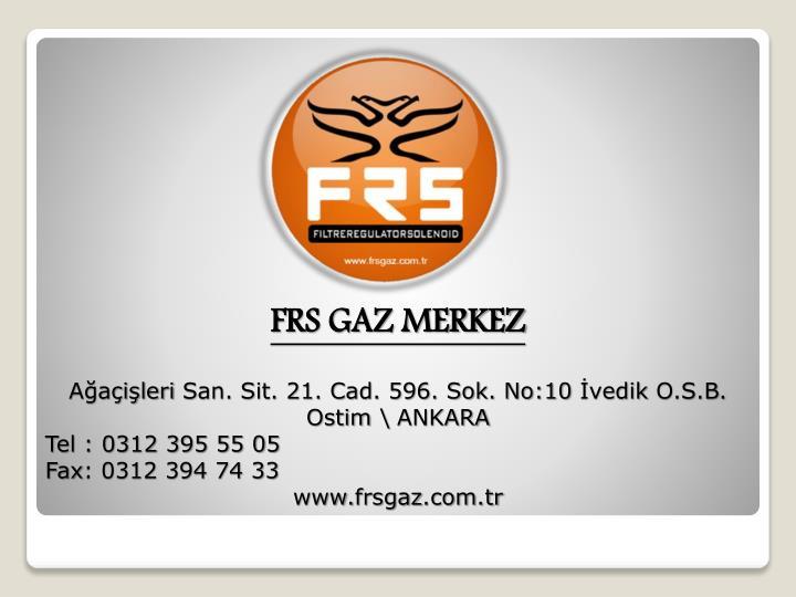 FRS GAZ MERKEZ