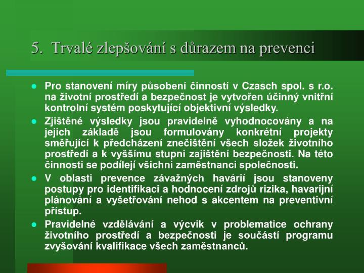 5.  Trvalé zlepšování s důrazem na prevenci