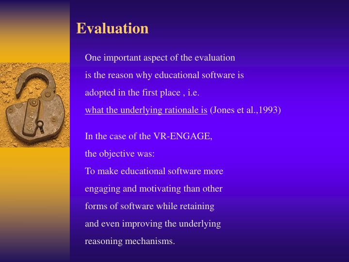 One important aspect of the evaluation