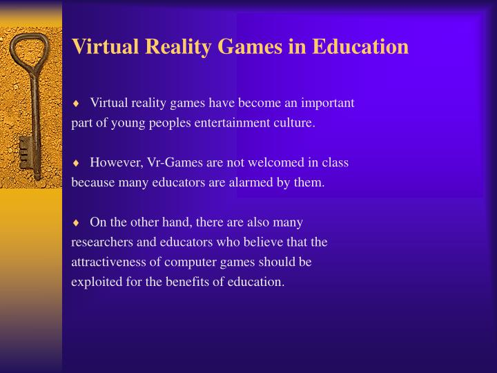 Virtual reality games in education