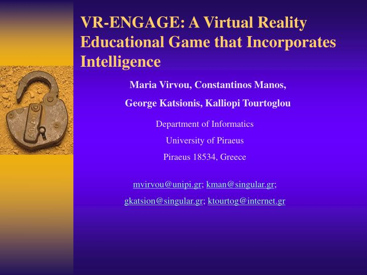 Vr engage a virtual reality educational ga m e that incorporates intelligence