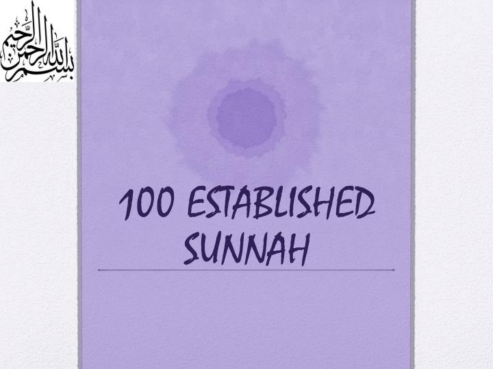 100 established sunnah