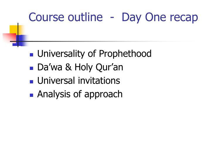 Course outline day one recap