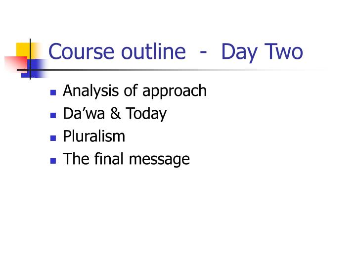 Course outline day two