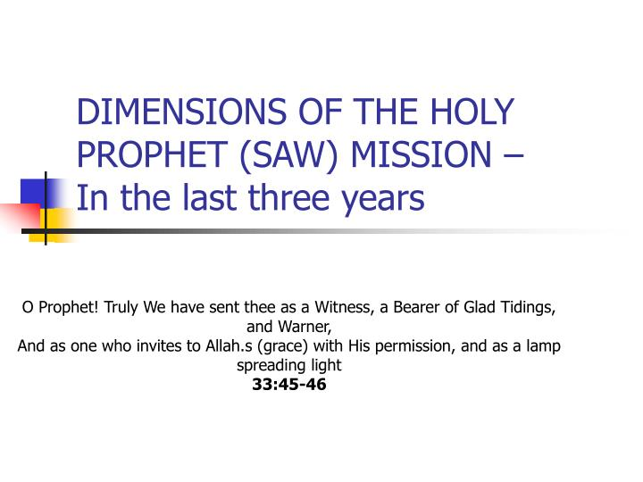 DIMENSIONS OF THE HOLY PROPHET (SAW) MISSION –