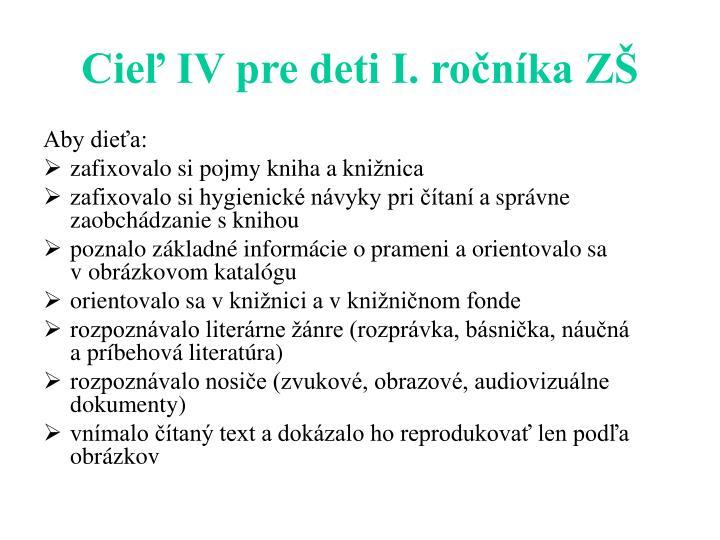 Cieľ IV pre deti I. ročníka ZŠ