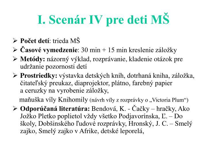 I. Scenár IV pre deti MŠ