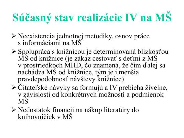 Súčasný stav realizácie IV na MŠ