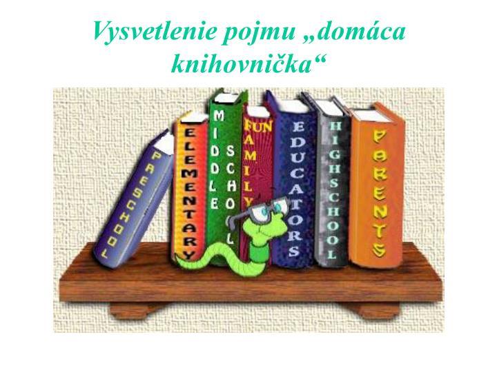 """Vysvetlenie pojmu """"domáca knihovnička"""""""