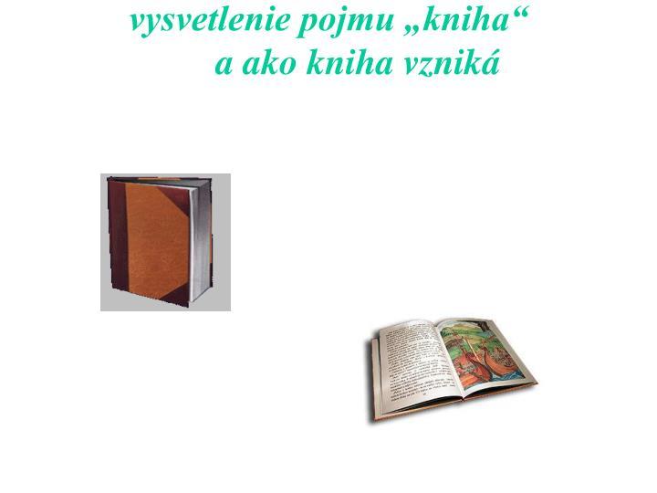 """vysvetlenie pojmu """"kniha"""""""