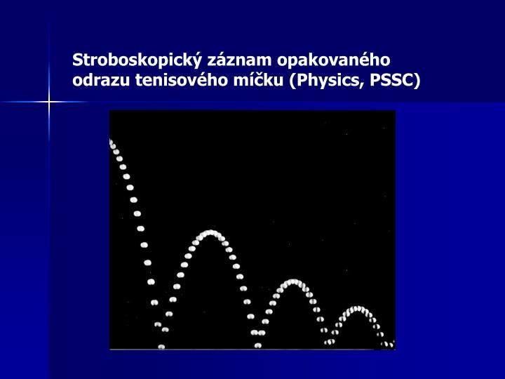 Stroboskopický záznam opakovaného odrazu tenisového míčku (Physics, PSSC)