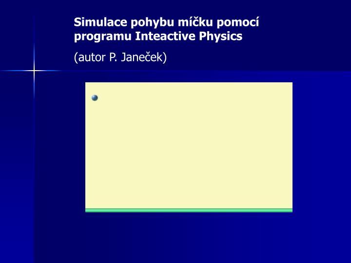Simulace pohybu míčku pomocí programu Inteactive Physics