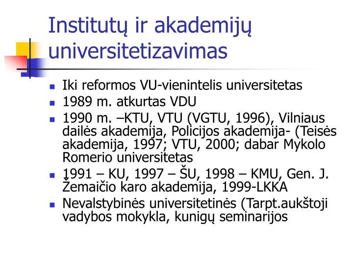 Institutų ir akademijų universitetizavimas
