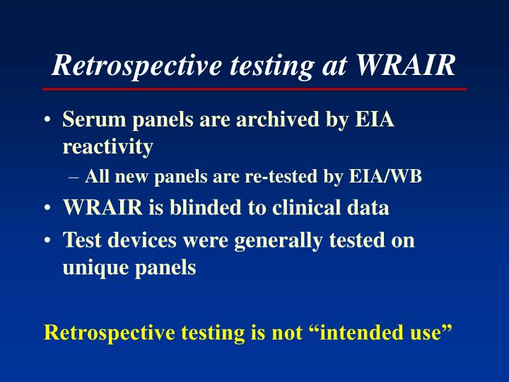 Retrospective testing at WRAIR