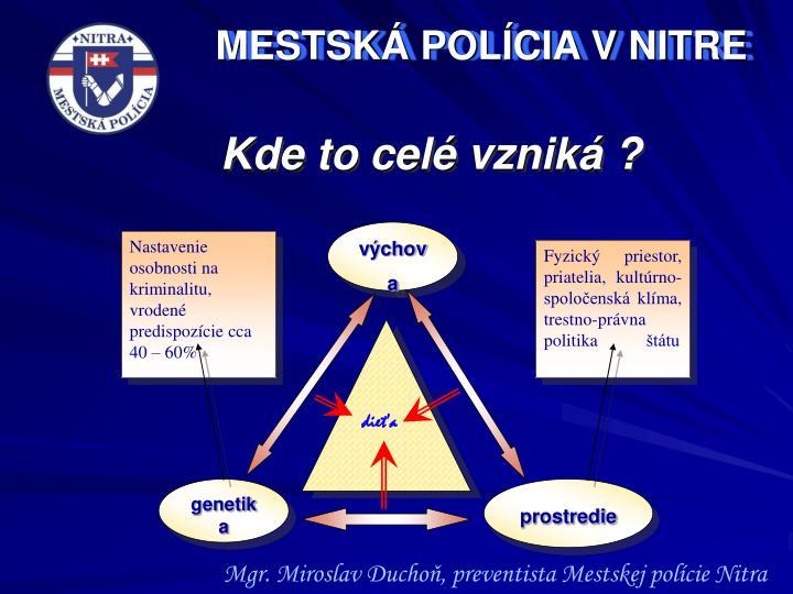 Nastavenie osobnosti na kriminalitu, vrodené predispozície cca 40 – 60%