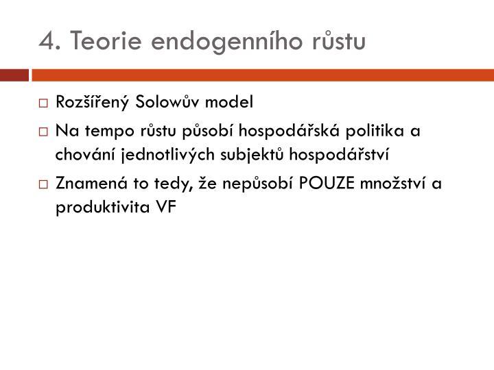 4. Teorie endogenního růstu
